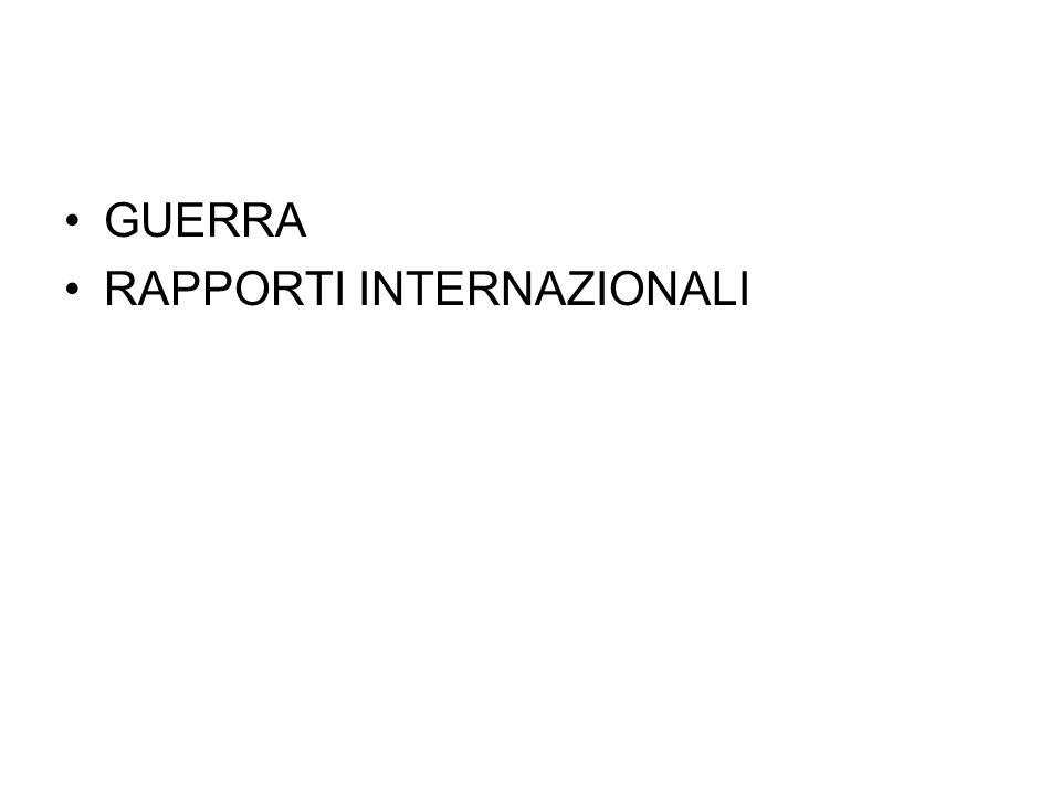 GUERRA RAPPORTI INTERNAZIONALI