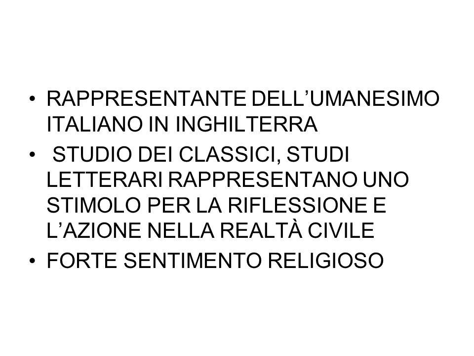 RAPPRESENTANTE DELL'UMANESIMO ITALIANO IN INGHILTERRA