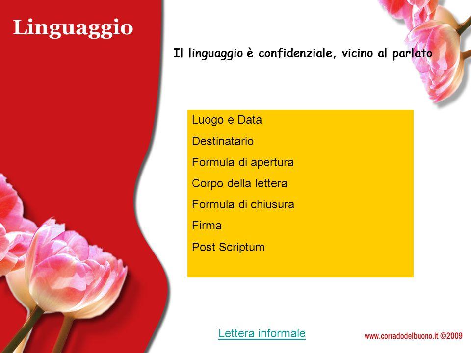 Linguaggio Il linguaggio è confidenziale, vicino al parlato