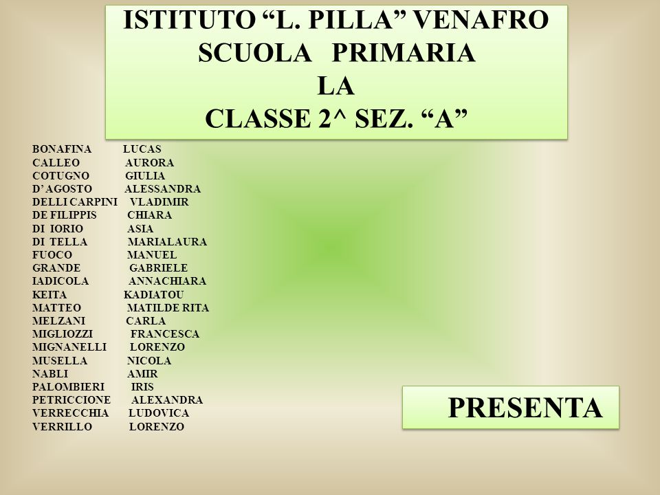 ISTITUTO L. PILLA VENAFRO SCUOLA PRIMARIA LA CLASSE 2^ SEZ. A