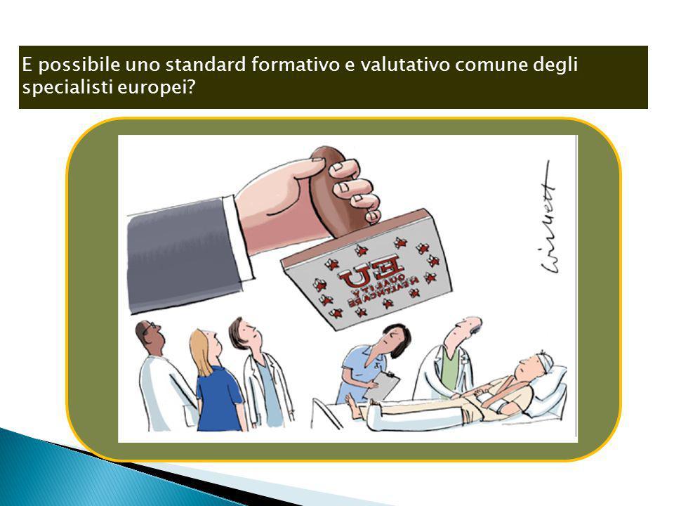 E possibile uno standard formativo e valutativo comune degli specialisti europei