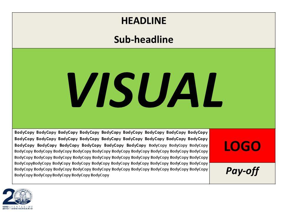 VISUAL LOGO HEADLINE Sub-headline Pay-off