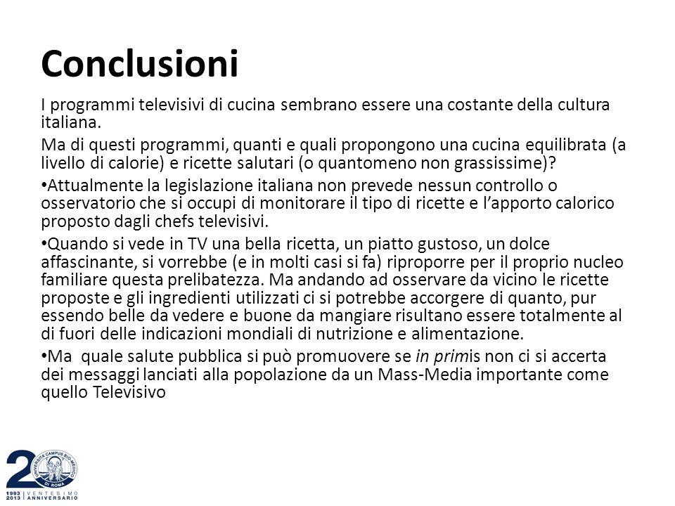 Conclusioni I programmi televisivi di cucina sembrano essere una costante della cultura italiana.
