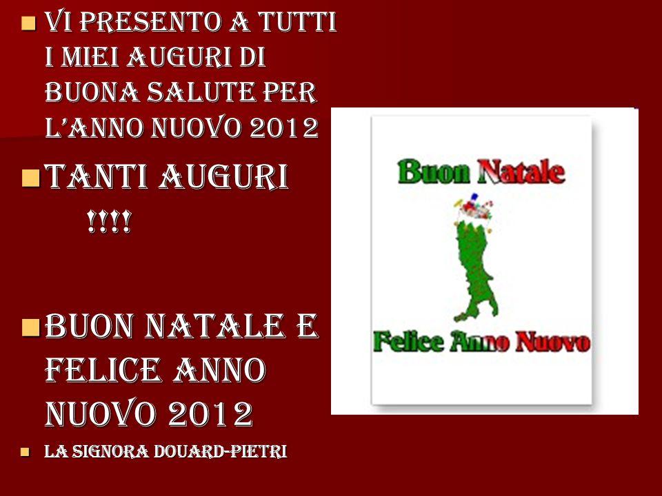 BUON NATALE E FELICE ANNO NUOVO 2012