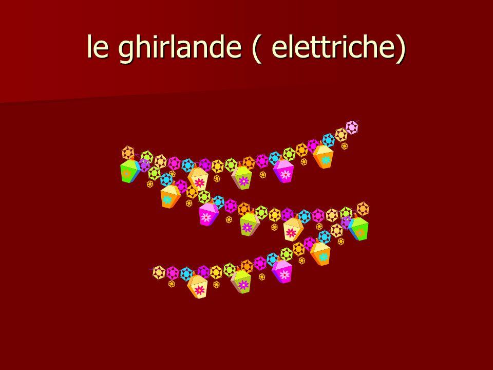 le ghirlande ( elettriche)