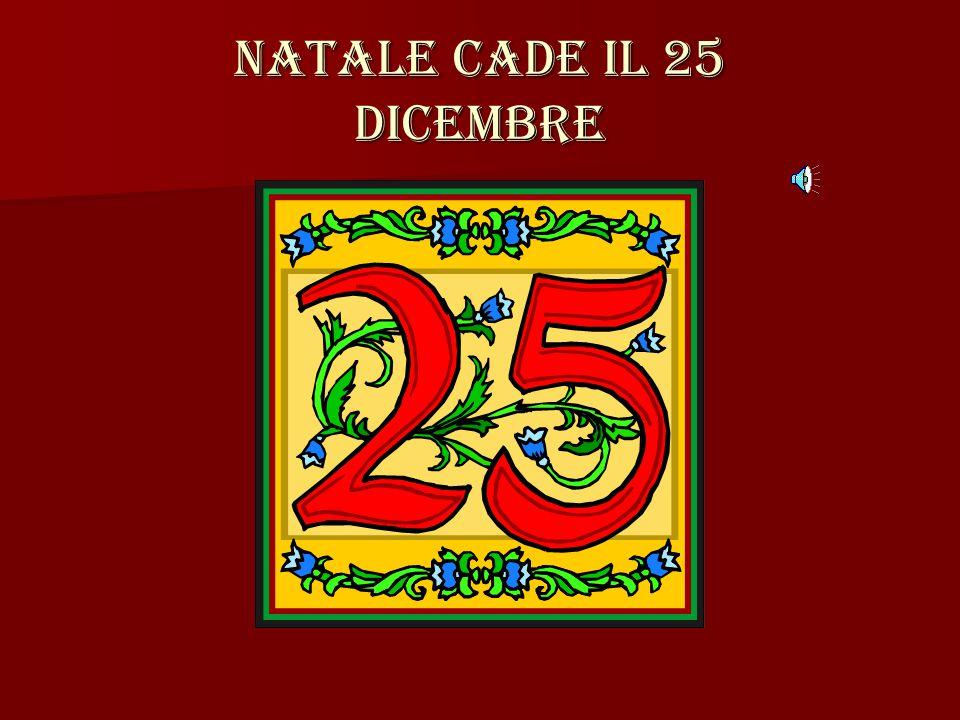 Natale cade il 25 dicembre