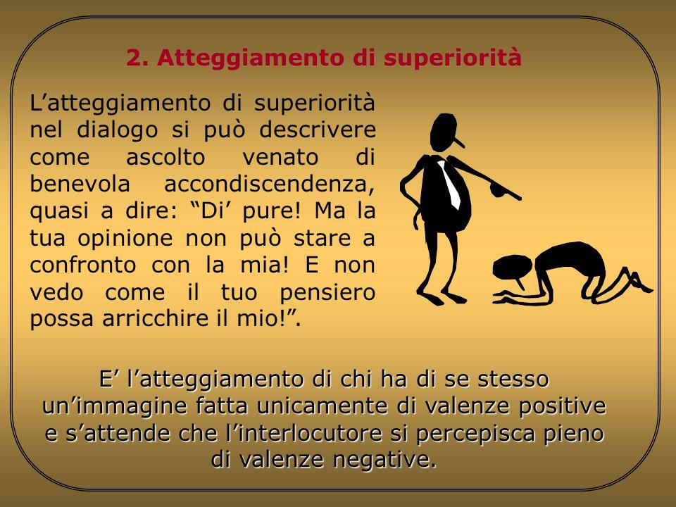 2. Atteggiamento di superiorità