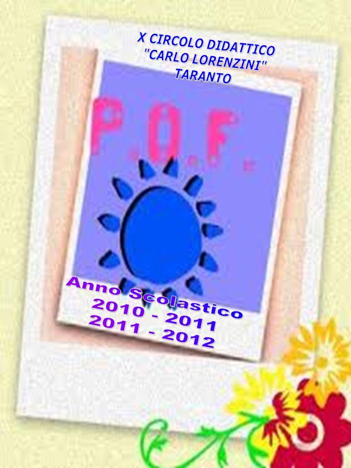 X CIRCOLO DIDATTICO CARLO LORENZINI TARANTO Anno Scolastico 2010 - 2011 2011 - 2012