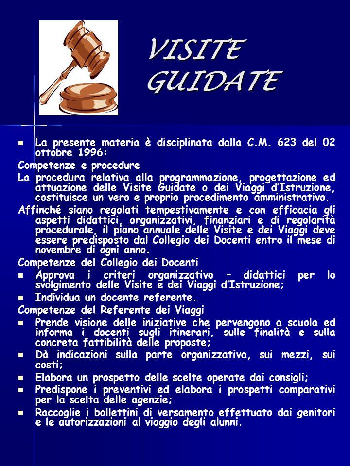 VISITE GUIDATE La presente materia è disciplinata dalla C.M. 623 del 02 ottobre 1996: Competenze e procedure.