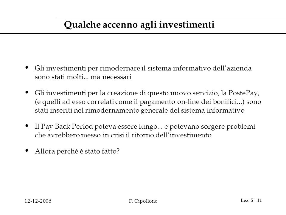 Qualche accenno agli investimenti