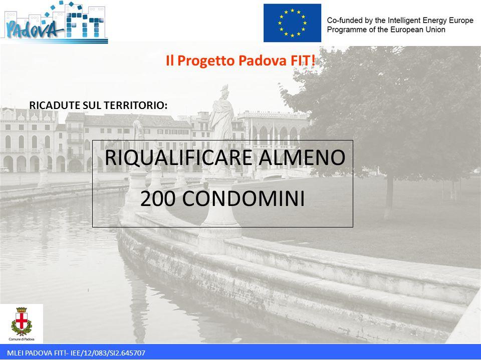 RIQUALIFICARE ALMENO 200 CONDOMINI Il Progetto Padova FIT!