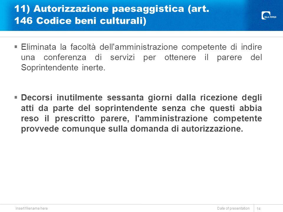 11) Autorizzazione paesaggistica (art. 146 Codice beni culturali)