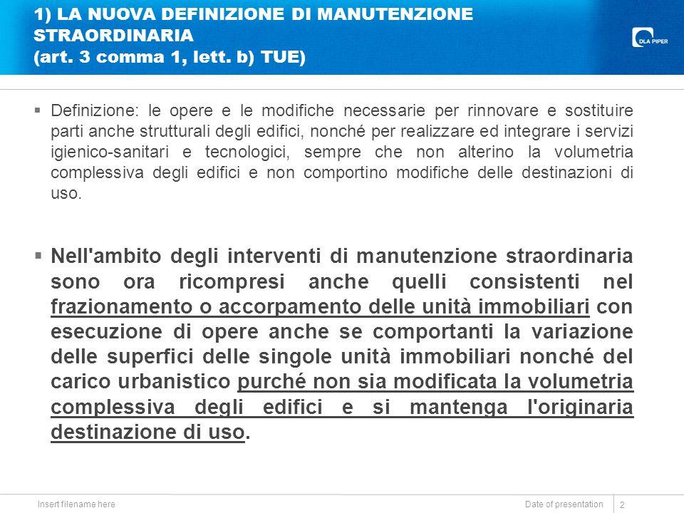 1) LA NUOVA DEFINIZIONE DI MANUTENZIONE STRAORDINARIA (art