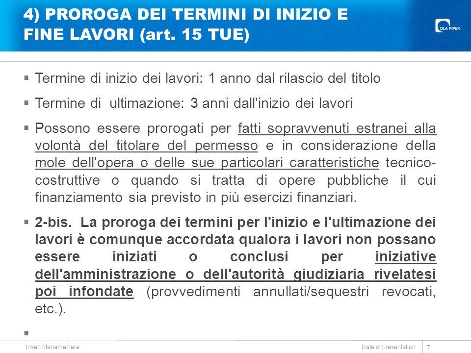 4) PROROGA DEI TERMINI DI INIZIO E FINE LAVORI (art. 15 TUE)