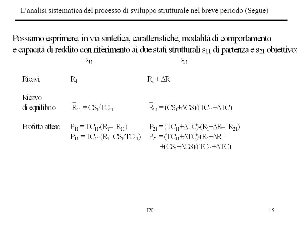L'analisi sistematica del processo di sviluppo strutturale nel breve periodo (Segue)