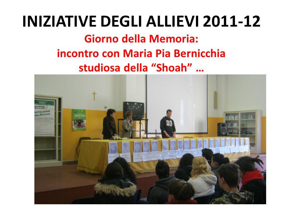 INIZIATIVE DEGLI ALLIEVI 2011-12 Giorno della Memoria: incontro con Maria Pia Bernicchia studiosa della Shoah …