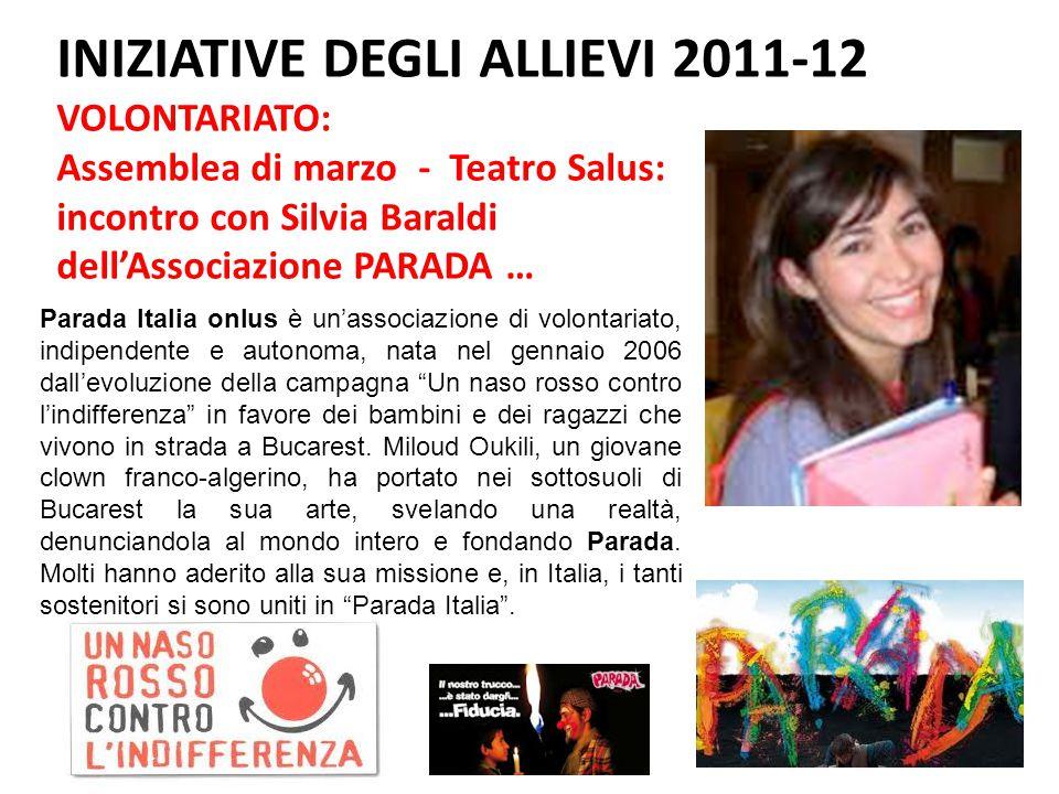 INIZIATIVE DEGLI ALLIEVI 2011-12 VOLONTARIATO: Assemblea di marzo - Teatro Salus: incontro con Silvia Baraldi dell'Associazione PARADA …