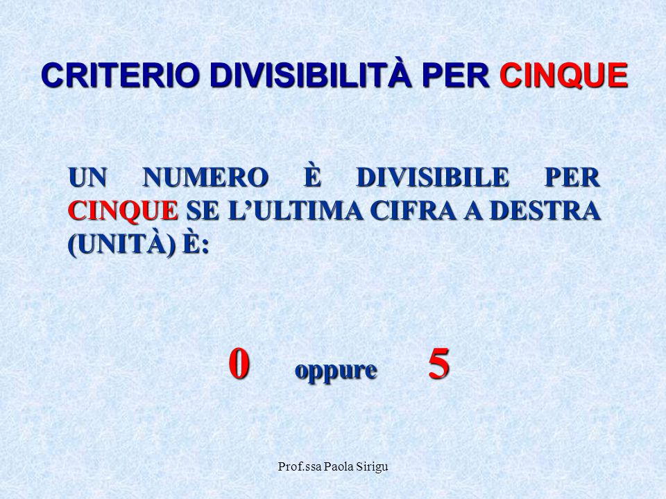 CRITERIO DIVISIBILITÀ PER CINQUE