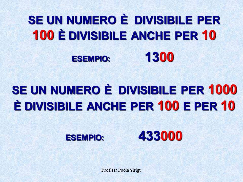 SE UN NUMERO È DIVISIBILE PER 100 È DIVISIBILE ANCHE PER 10