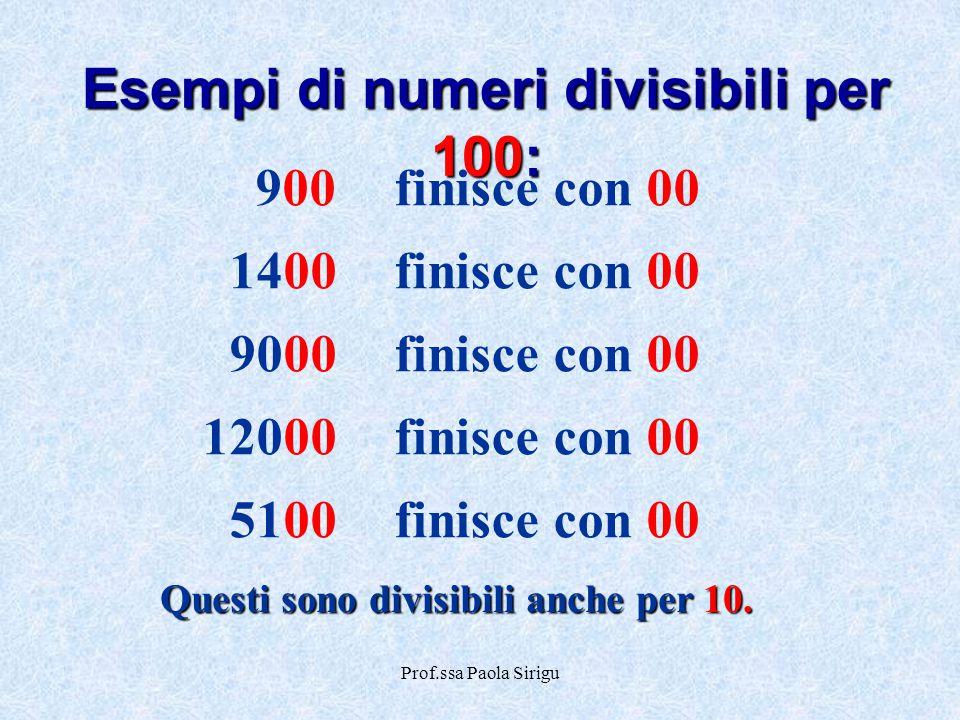 Esempi di numeri divisibili per 100: