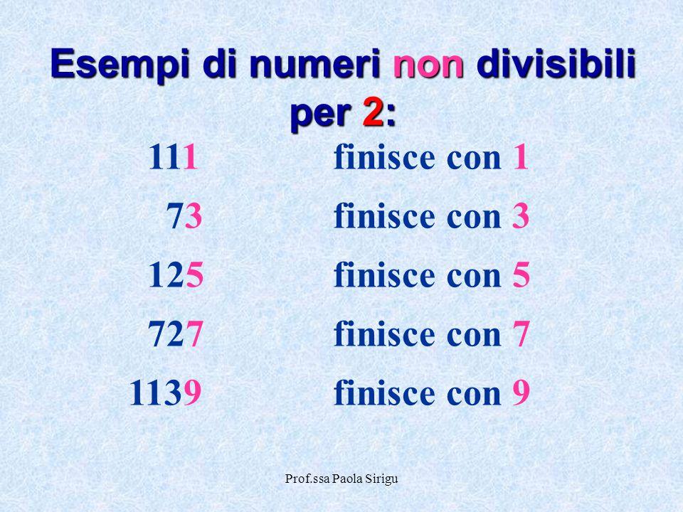 Esempi di numeri non divisibili per 2: