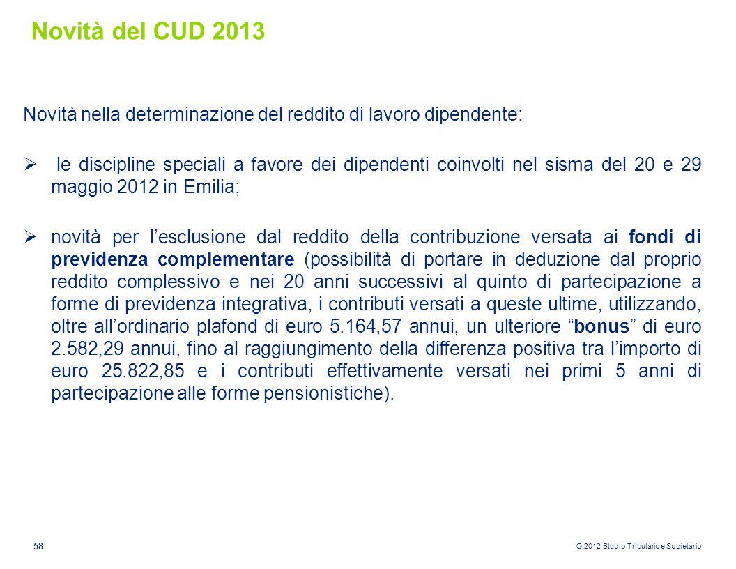 Novità del CUD 2013 Novità nella determinazione del reddito di lavoro dipendente: