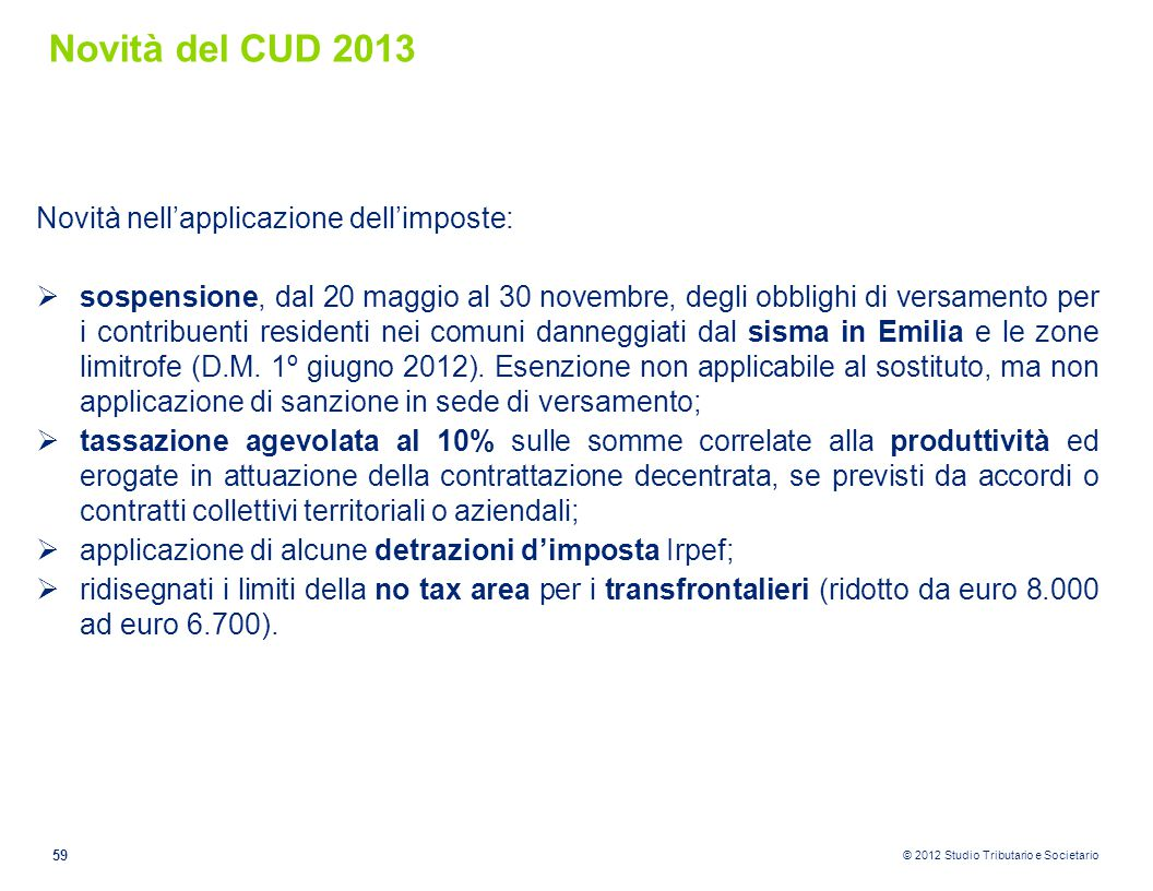 Novità del CUD 2013 Novità nell'applicazione dell'imposte:
