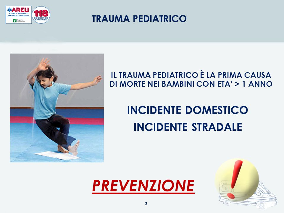 PREVENZIONE INCIDENTE DOMESTICO INCIDENTE STRADALE