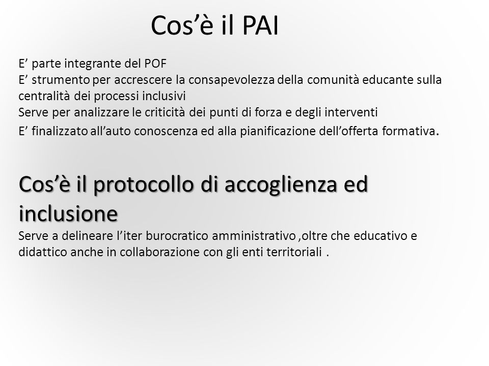 Cos'è il PAI Cos'è il protocollo di accoglienza ed inclusione