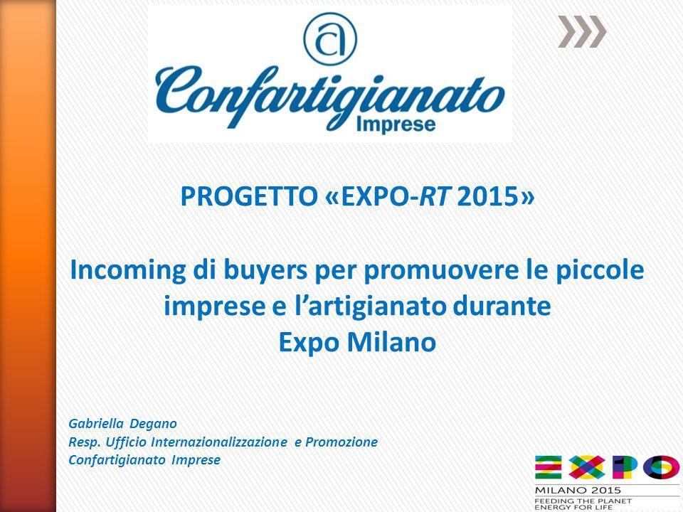 PROGETTO «EXPO-RT 2015» Incoming di buyers per promuovere le piccole imprese e l'artigianato durante.