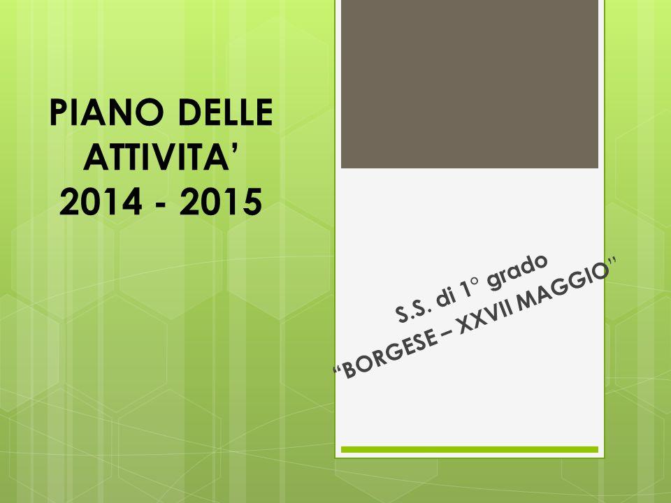 PIANO DELLE ATTIVITA' 2014 - 2015