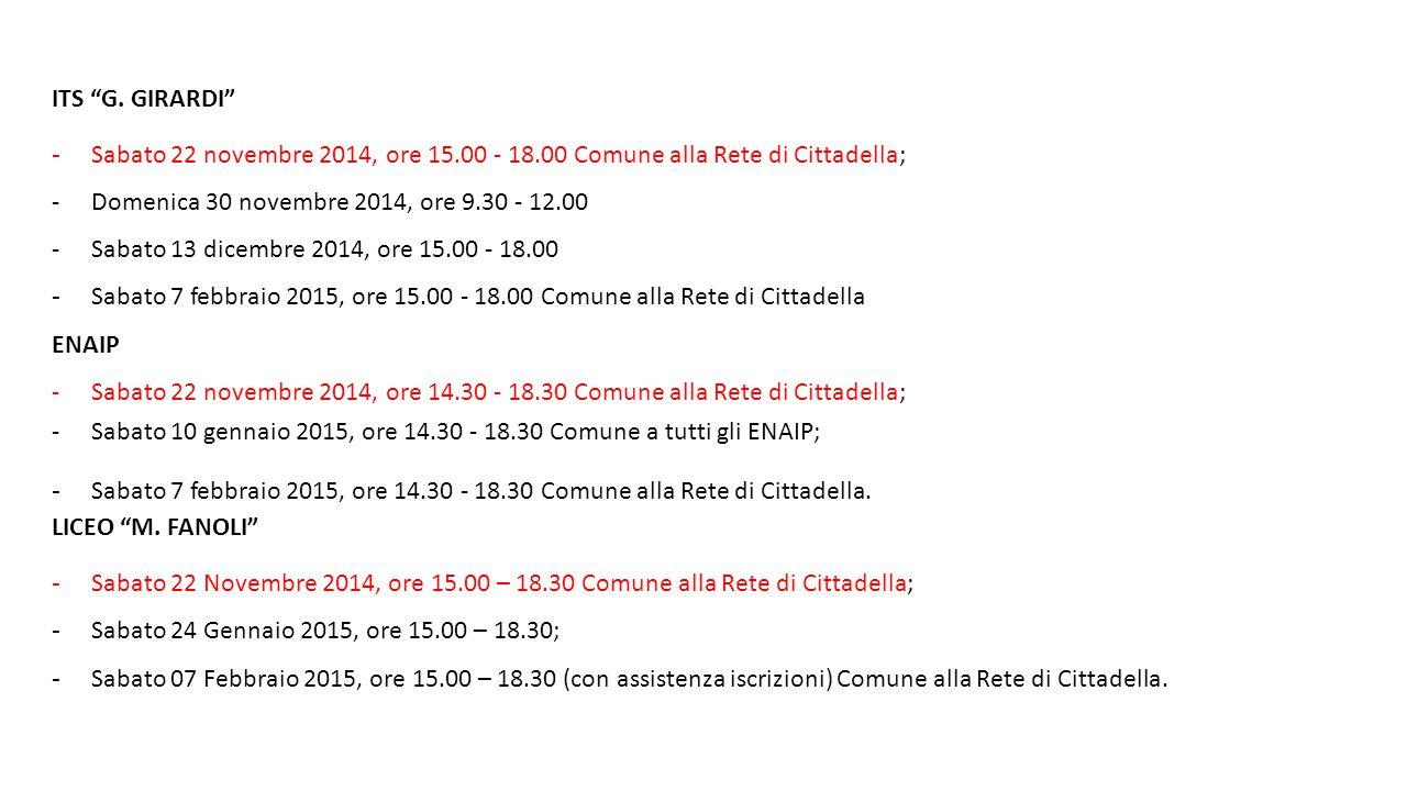 ITS G. GIRARDI Sabato 22 novembre 2014, ore 15.00 - 18.00 Comune alla Rete di Cittadella; Domenica 30 novembre 2014, ore 9.30 - 12.00.