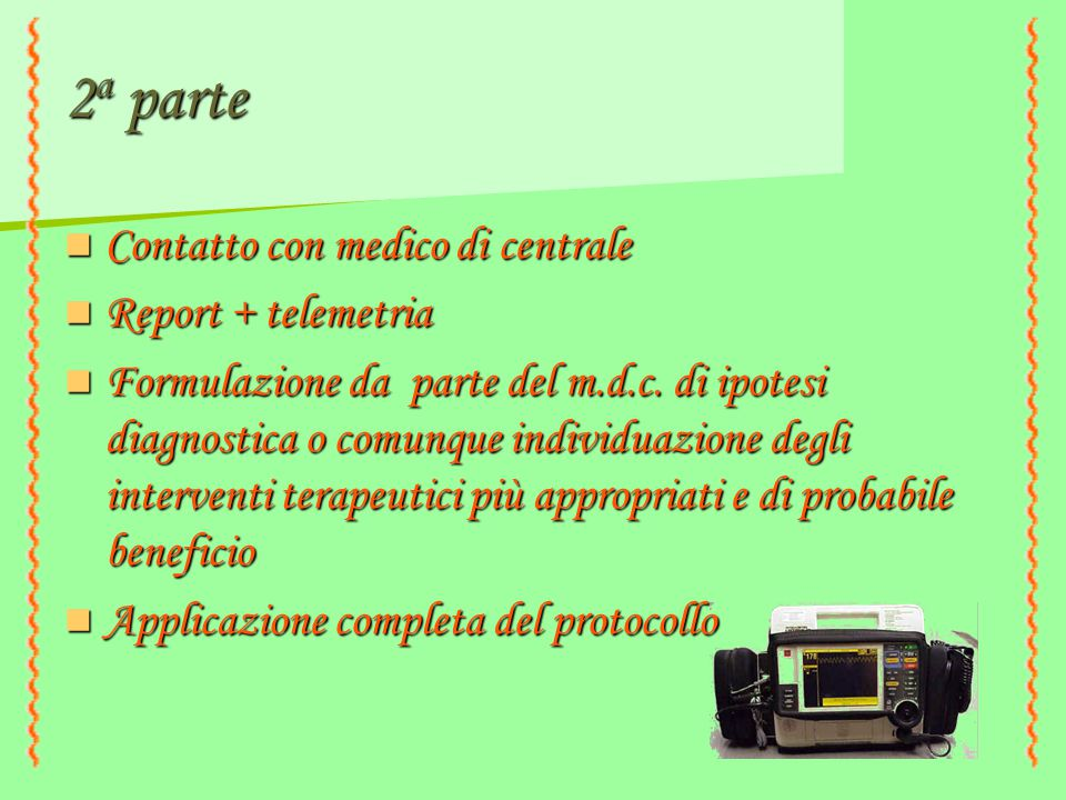2a parte Contatto con medico di centrale Report + telemetria