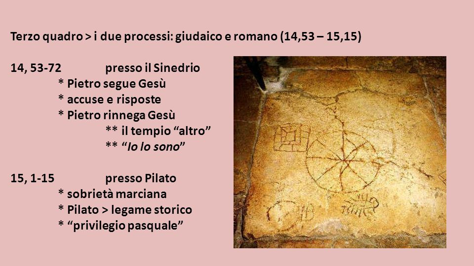 Terzo quadro > i due processi: giudaico e romano (14,53 – 15,15)