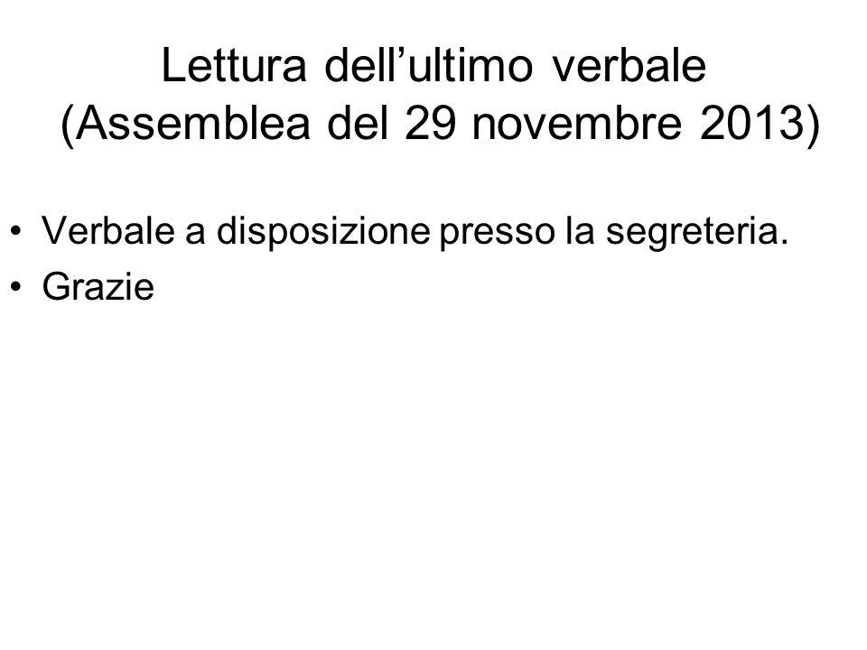 Lettura dell'ultimo verbale (Assemblea del 29 novembre 2013)