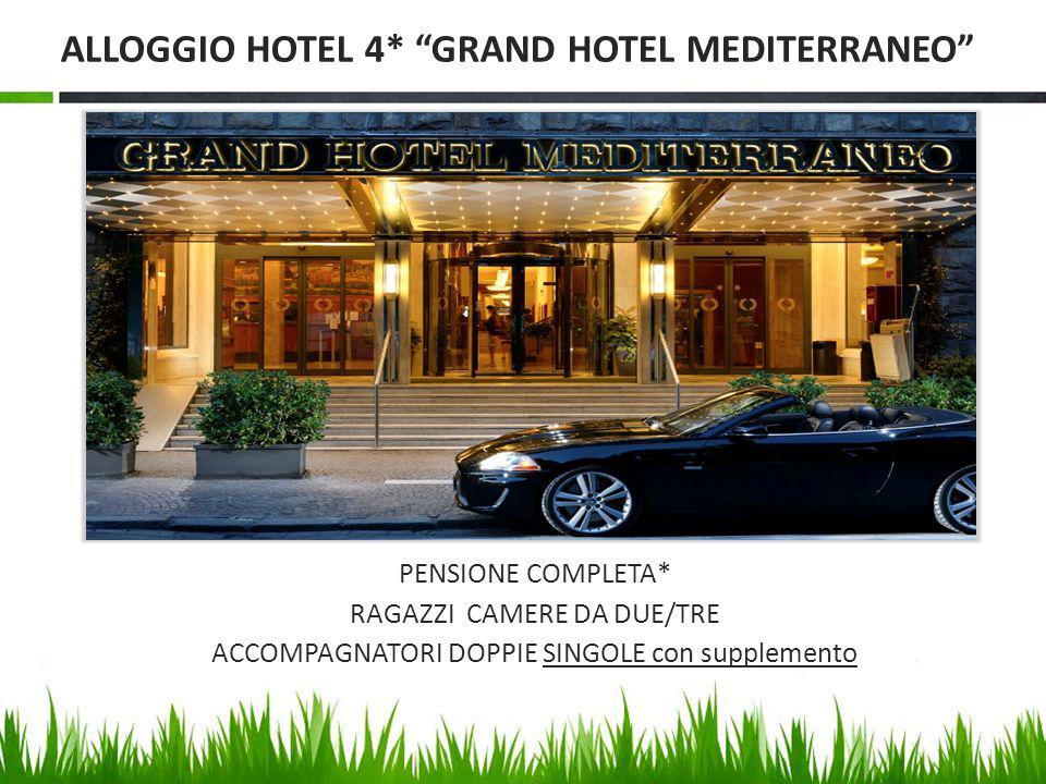 ALLOGGIO HOTEL 4* GRAND HOTEL MEDITERRANEO