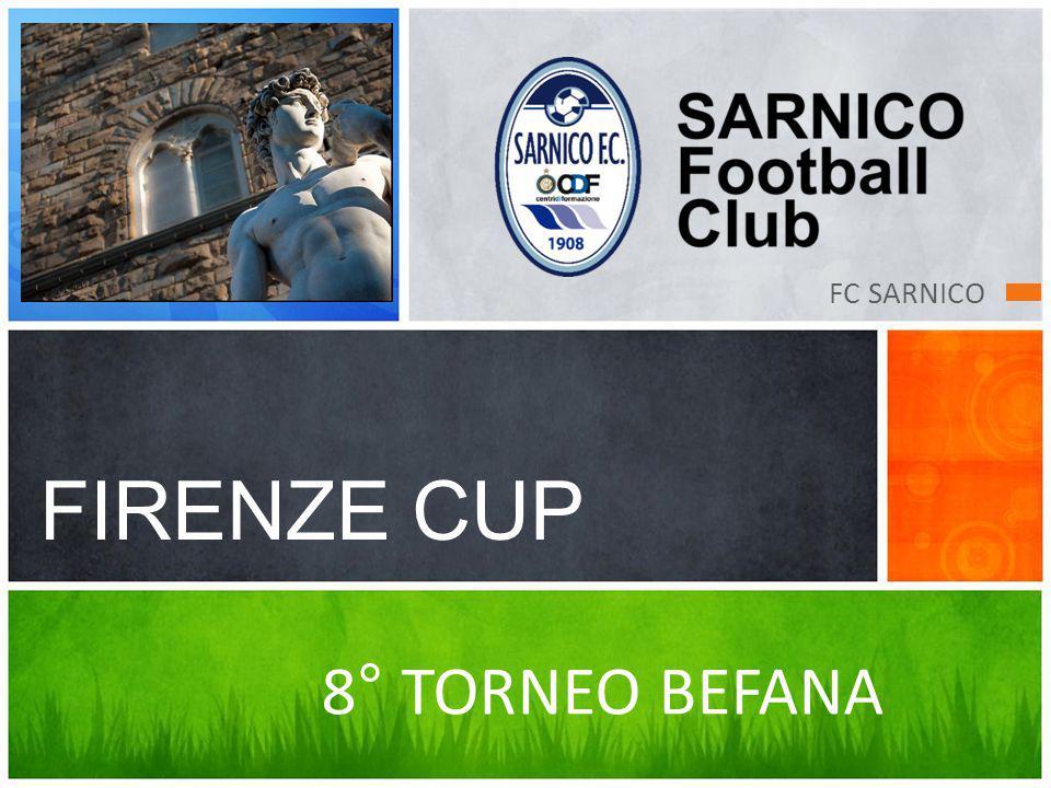 FIRENZE CUP 8° TORNEO BEFANA FC SARNICO
