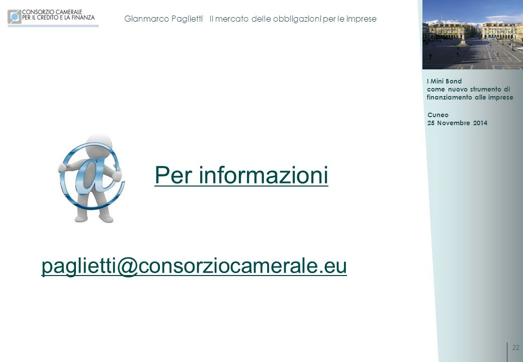 Per informazioni paglietti@consorziocamerale.eu