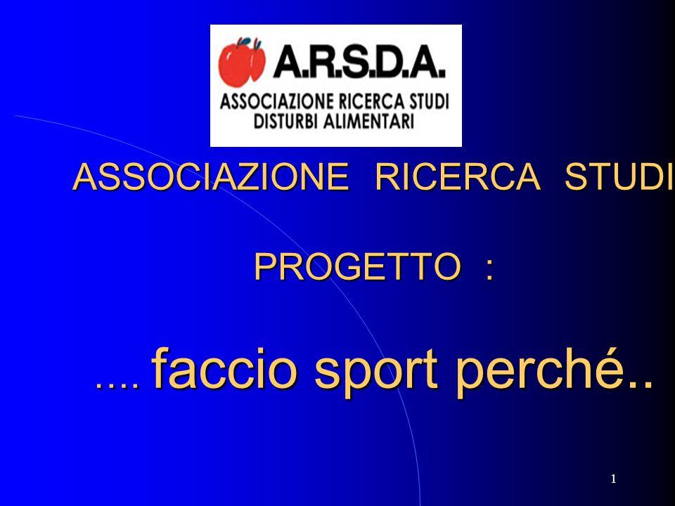 ARSDA ASSOCIAZIONE RICERCA STUDI PROGETTO : …. faccio sport perché..