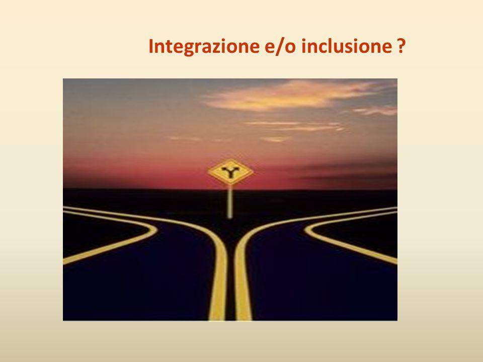 Integrazione e/o inclusione