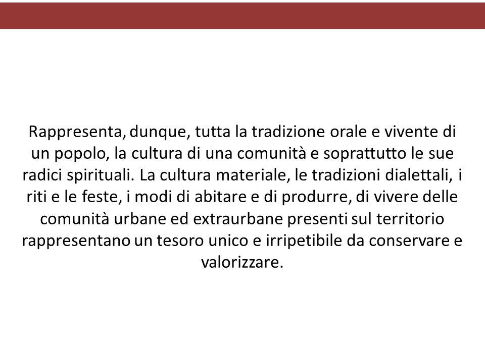 Rappresenta, dunque, tutta la tradizione orale e vivente di un popolo, la cultura di una comunità e soprattutto le sue radici spirituali.