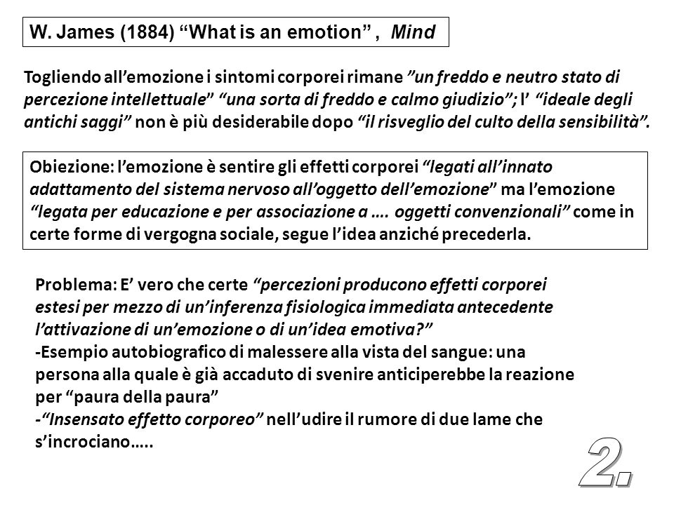 2. W. James (1884) What is an emotion , Mind