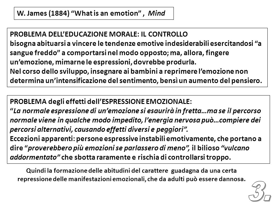 3. W. James (1884) What is an emotion , Mind