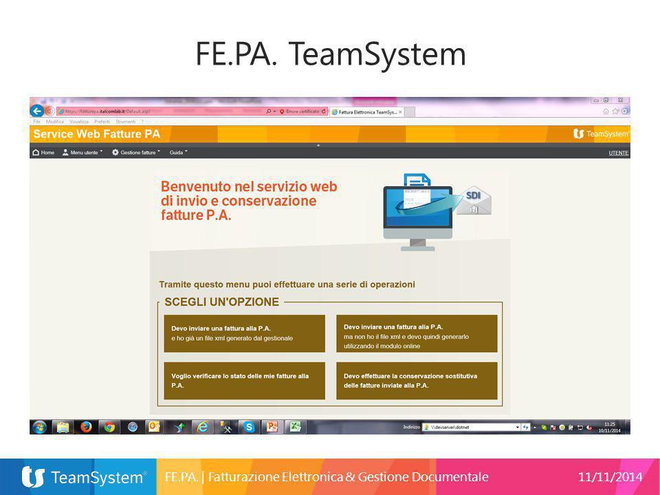 FE.PA. TeamSystem FE.PA. | Fatturazione Elettronica & Gestione Documentale 11/11/2014