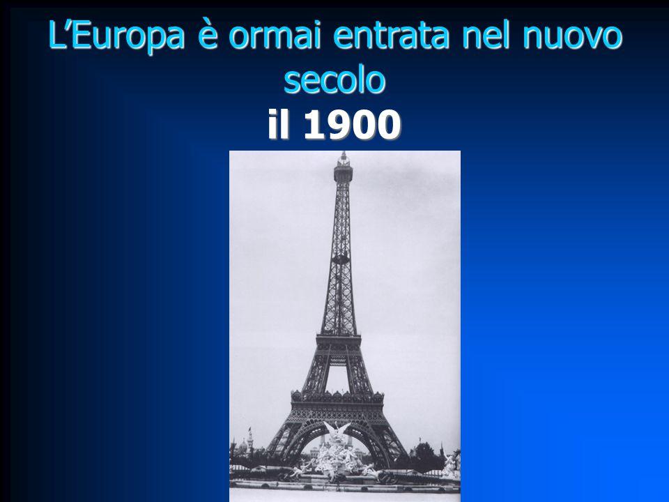 L'Europa è ormai entrata nel nuovo secolo il 1900