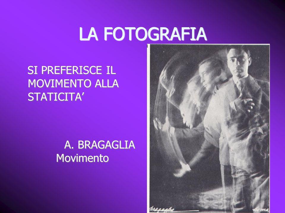 LA FOTOGRAFIA SI PREFERISCE IL MOVIMENTO ALLA STATICITA'