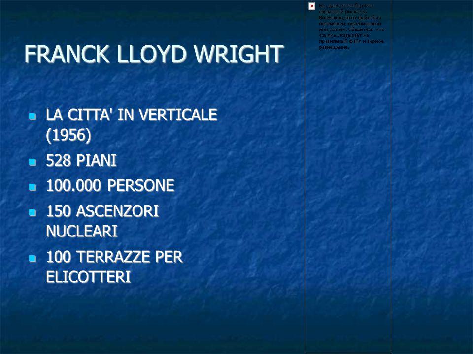 FRANCK LLOYD WRIGHT LA CITTA IN VERTICALE (1956) 528 PIANI