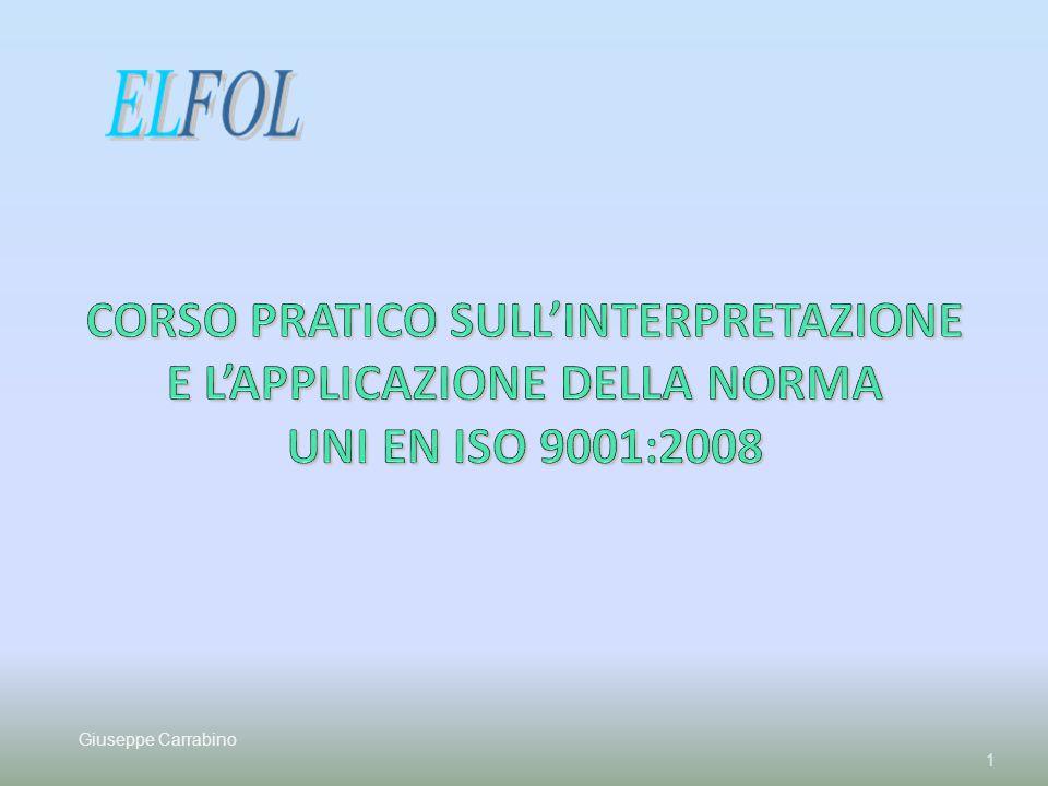CORSO PRATICO SULL'INTERPRETAZIONE E L'APPLICAZIONE DELLA NORMA UNI EN ISO 9001:2008