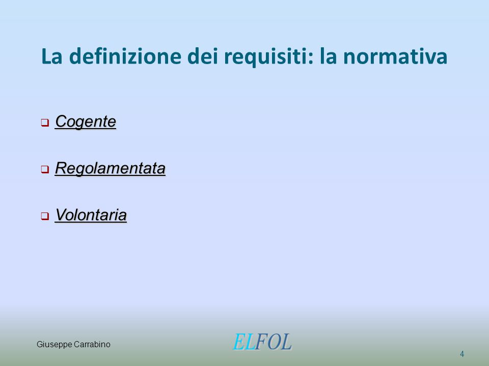 La definizione dei requisiti: la normativa