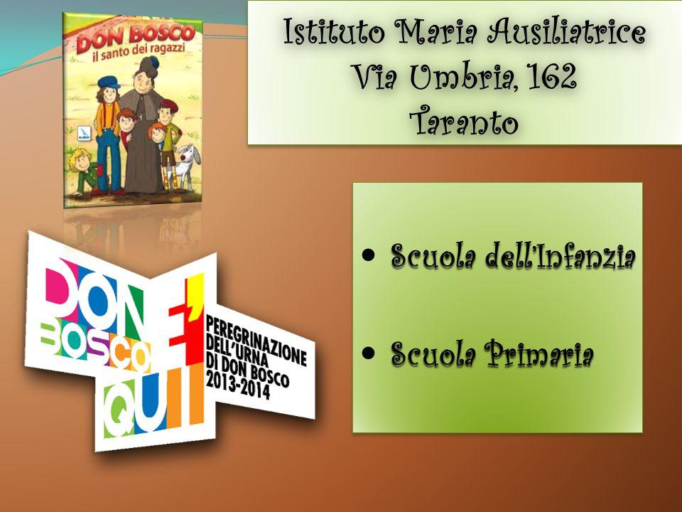 Istituto Maria Ausiliatrice Via Umbria, 162 Taranto